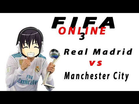 Fifa Online : Gameplay Real Madrid vs Manchester City #