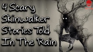 Scary Skinwalker Stories Told In The Rain