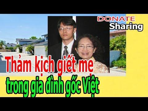 Th.ả.m k.ị.ch gi.ế.t m.ẹ tr.o.ng gia đình gốc Việt