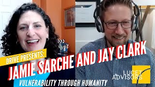 "Drive: The Jamie Sarche Interview 5 ""Vulnerability through Humanity"""