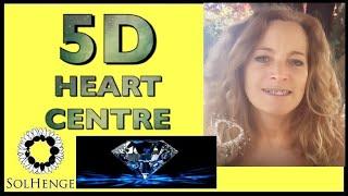 ACTIVATE YOUR 5D HEART CENTRE