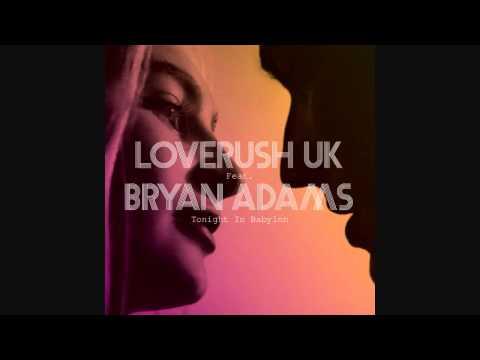 Loverush UK! Feat Bryan Adams - Tonight In Babylon (Original Radio Edit)