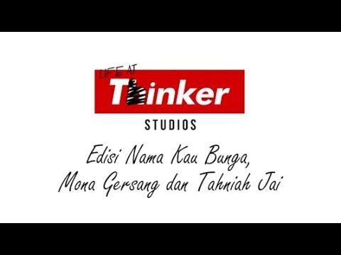 Life At Thinker: Edisi Nama Kau Bunga, Mona Gersang dan Tahniah Jai