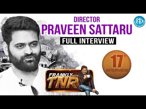 Praveen Sattaru Exclusive Interview With TNR || Frankly With TNR #17 | Talking Movies #132