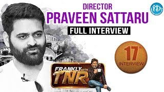 Praveen Sattaru Exclusive Interview With TNR    Frankly With TNR #17   Talking Movies with iDream