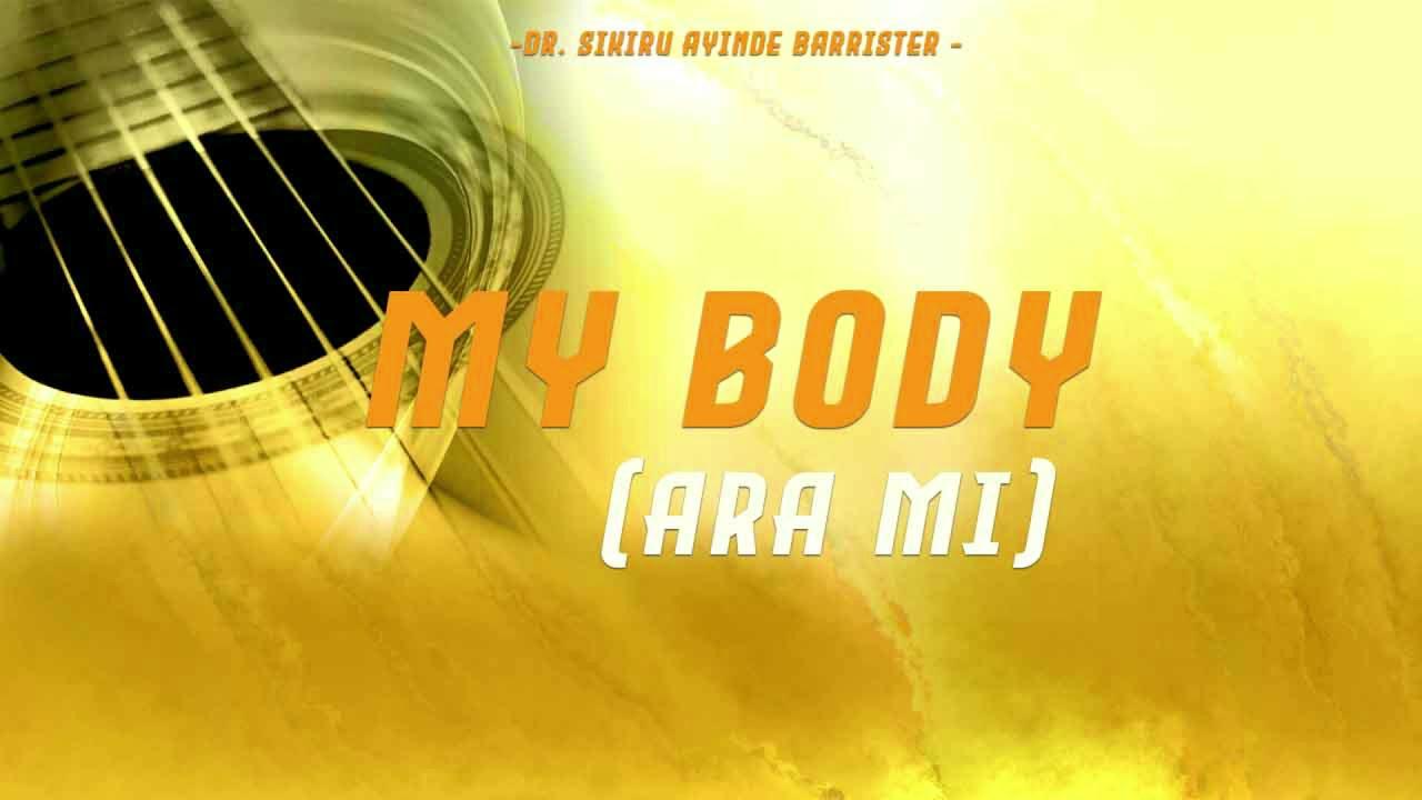 Download Dr  Sikiru Ayinde Barrister   My Body Ara Mi latest fuji song 2020/2021