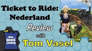 Ticket to Ride: Nederland Review - with Tom Vasel
