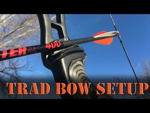 How To Set Up A Traditional Bow, Longbow Or Recurve