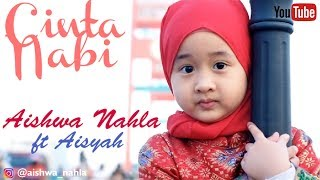 AISHWA NAHLA KARNADI ft AISYAH - CINTA NABI (Official Music Video)