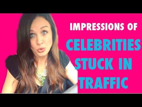 Celebrities Stuck in Traffic (Lauren O'Brien Impressions)