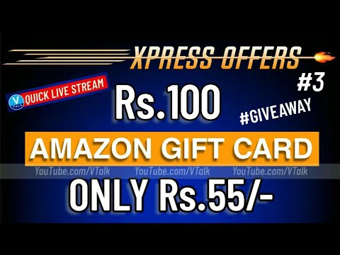 LIVE: ₹100 AMAZON GIFT CARD @ ₹55 | Xpeess Offers | V Talk