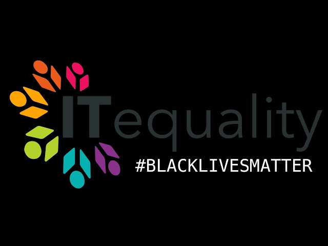 ITequality Stands with #BLACKLIVESMATTER