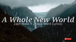 ZAYN, Zhavia Ward - A Whole New World Lyrics - from aladin