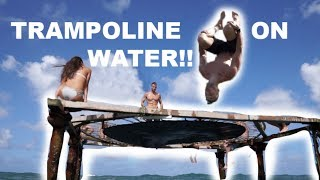 TRAMPOLINE ON THE WATER!! [ft. Sam Kolder]