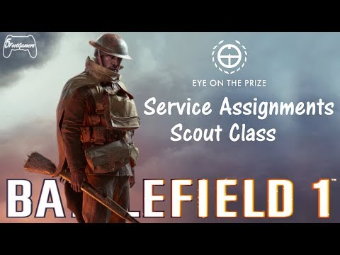 BATTLEFIELD 1 SERVICE ASSIGNMENTS  EYE ON THE PRIZE
