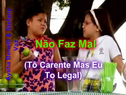 Trilha Sonora Carrossel Não Faz Mal Tô Carente Mas Eu To Legal)   Aysha Benelli  Stefany Vaz