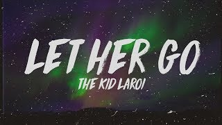 The Kid LAROI - Let Her Go (Lyrics)