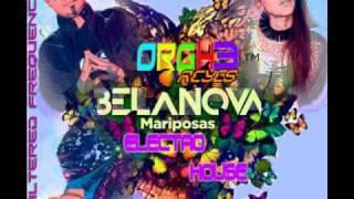 Mariposas- Belanova (Orghe Reyes Electro Remix )