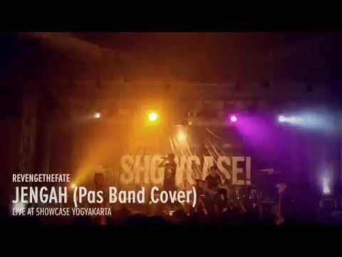 REVENGE THE FATE - JENGAH (Pas Band Cover Live at Showcase Yogyakarta)