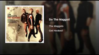 Do The Maggot!