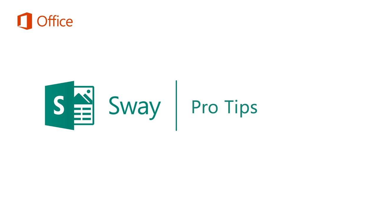 Sway Pro Tips - Microsoft Sway Tutorials