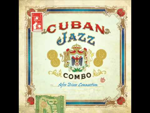 Cuban Jazz Combo  Got To Be Real