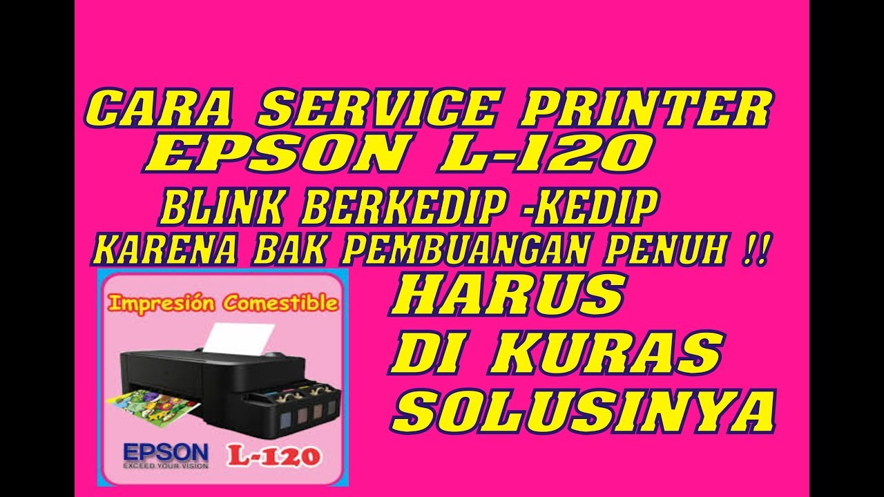 Service Printer Epson L120 Blinking Lampu Berkedip Kedip Youtube