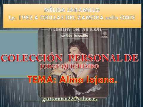MELIDA JARAMILLO - ALMA LOJANA (Lp. 1982 A ORILLAS DEL ZAMORA sello ONIX)