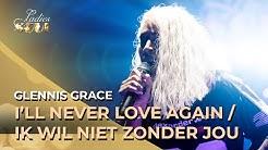 Ladies of Soul 2019   I'II Never Love Again / Ik wil niet zonder jou - Glennis Grace