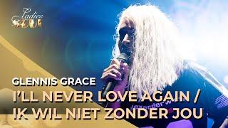Ladies of Soul 2019 I&#39II Never Love Again Ik wil niet zonder jou - Glennis Grace