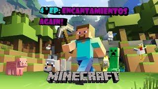 Minecraft - EP.4 Explicacion mas clara sobre encantamientos y algunas cositas mas!