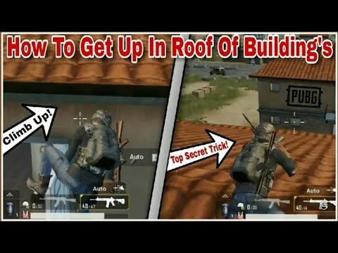 pubg-how-to-climb-on-roof-of-building-!!!