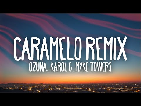 Ozuna – Caramelo Remix (Letra/Lyrics) ft. Karol G, Myke Towers
