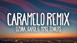 Ozuna - Caramelo Remix (Letra/Lyrics) ft. Karol G, Myke Towers