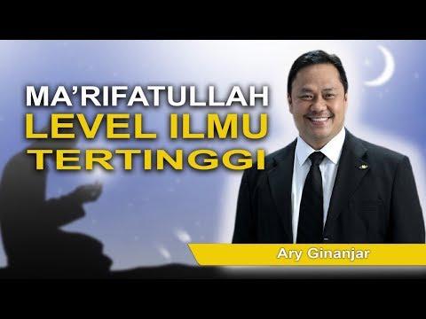Dr. H.C Ary Ginanjar Agustian - Ma'rifatullah, Level Ilmu Tertinggi