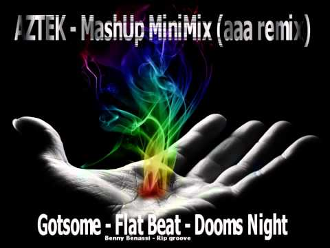 Got some Flat Beatz - Aztek MashUp  (aaa remix)