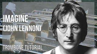 How to play Imagine by John Lennon on Trombone (Tutorial)