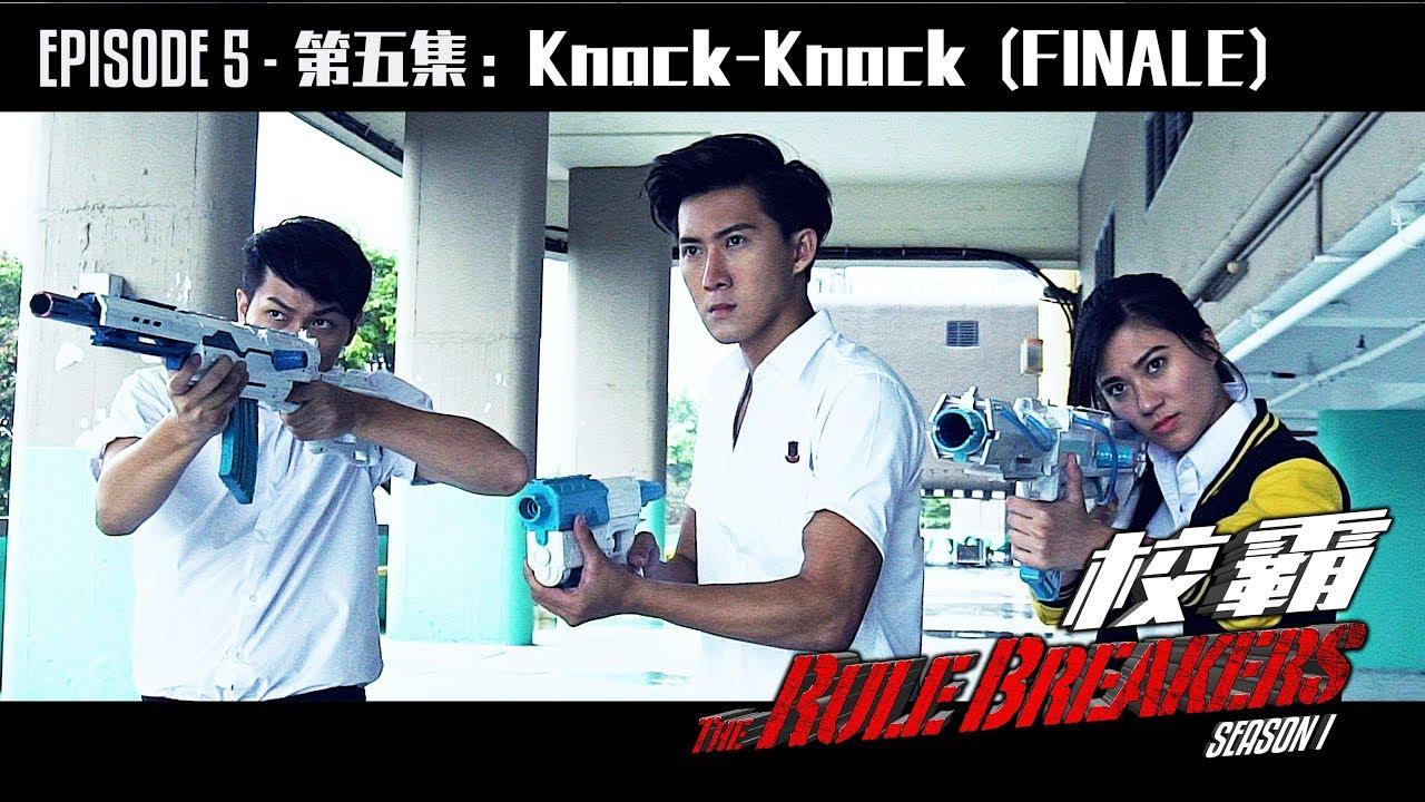 "Download EP 5 - "" Knock-Knock "" The Rule Breakers Series《校霸》Season Finale"