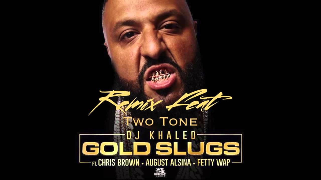 Download DJ Khaled - Gold Slugs Remix  ft. Two Tone, Chris Brown, August Alsina, Fetty Wap (Official Audio)