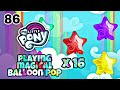My little pony part 86 playing magical balloon pop x16 (Catch the Play).