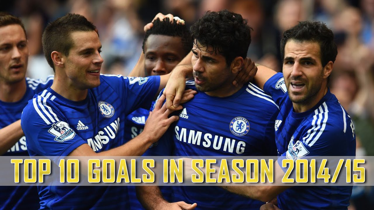 Chelsea FC | Top 10 Goals in Season 2014/15 | HD - YouTube