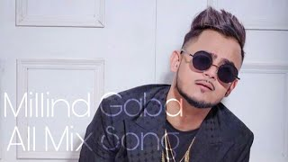 Millind Gaba || New Mix Song 2019
