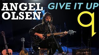 Angel Olsen - Give It Up (LIVE)