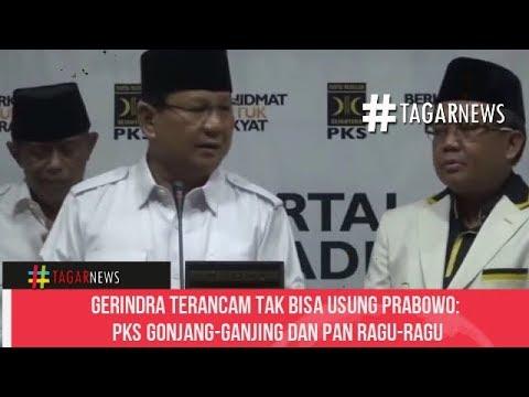 Gerindra Terancam Tak Bisa Usung Prabowo PKS Gonjang Ganjing dan PAN Ragu Ragu