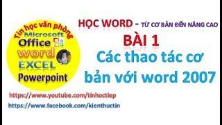 Học Word - Bài 1: Các thao tác cơ bản với word 2007 | Tin học văn phòng word