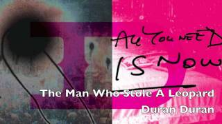 Duran Duran: The Man Who Stole A Leopard