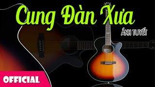Cung Đàn Xưa - Ánh Tuyết [Official MV]