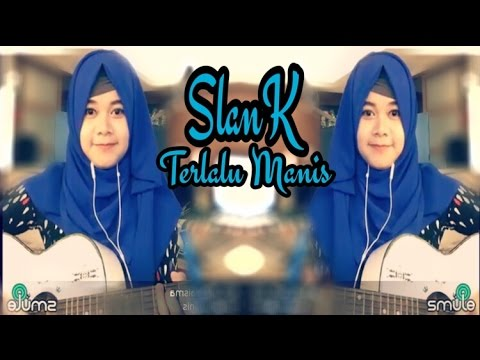 SlanK - Terlalu Manis (Cover Akustik By MaryaIsma)