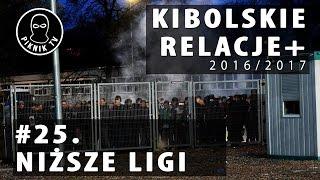 KIBOLSKIE RELACJE+ | #25 niższe ligi (2016-2017) | PiknikTV