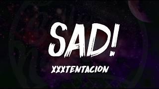 XXXTentacion SAD Lyrics ᴴᴰ Rest In Peace XXX